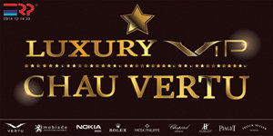 Luxury VIP Chau Vertu