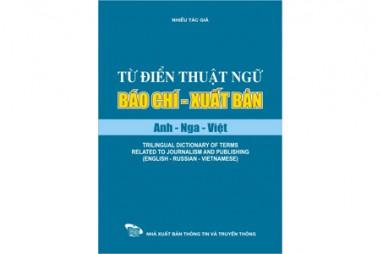Từ điển thuật ngữ báo chí - xuất bản (Anh, Nga, Việt)