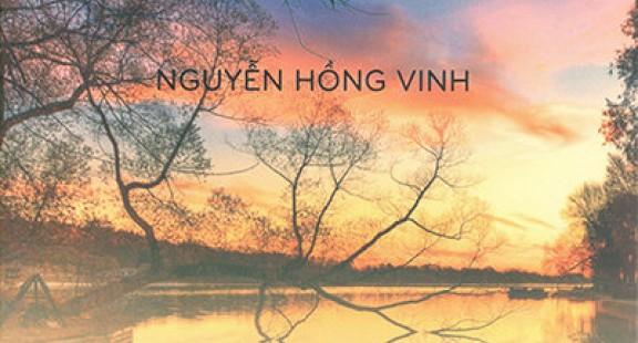 """Vài cảm nghĩ về tập thơ """"Lãng quên thì thầm"""" của Nguyễn Hồng Vinh"""