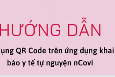 Hướng dẫn sử dụng QR code trên ứng dụng khai báo y tế tự nguyện NCOVI