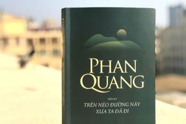 """Phan Quang - Người lưu giữ ký ức qua """"Trên nẻo đường này xưa ta đã đi"""""""