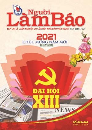 Tạp chí Người Làm Báo - số 443+444 (1+2/2021)